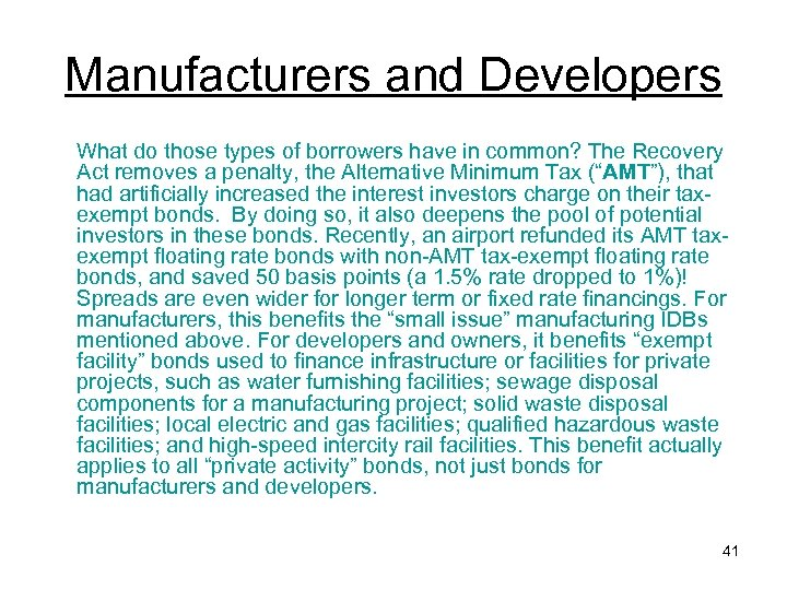 Manufacturers and Developers What do those types of borrowers have in common? The Recovery