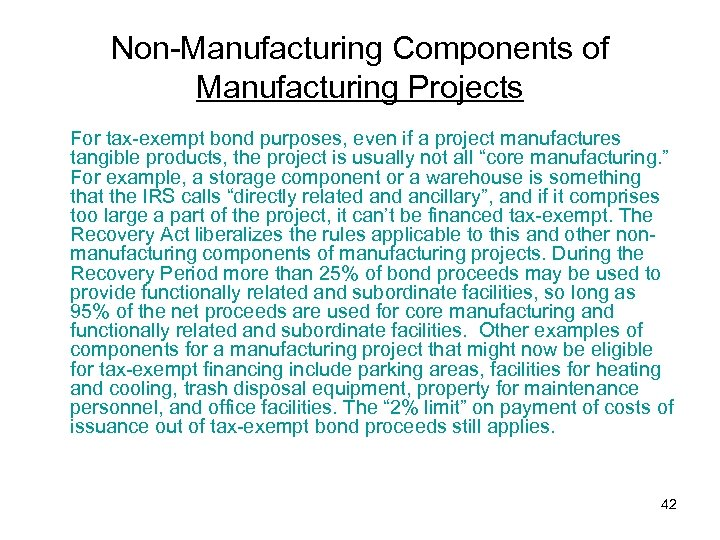 Non-Manufacturing Components of Manufacturing Projects For tax-exempt bond purposes, even if a project manufactures