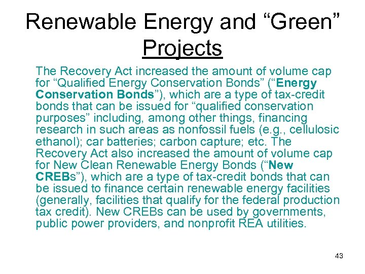"""Renewable Energy and """"Green"""" Projects The Recovery Act increased the amount of volume cap"""