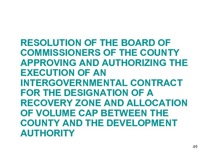 RESOLUTION OF THE BOARD OF COMMISSIONERS OF THE COUNTY APPROVING AND AUTHORIZING THE EXECUTION