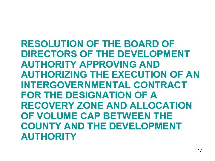 RESOLUTION OF THE BOARD OF DIRECTORS OF THE DEVELOPMENT AUTHORITY APPROVING AND AUTHORIZING THE