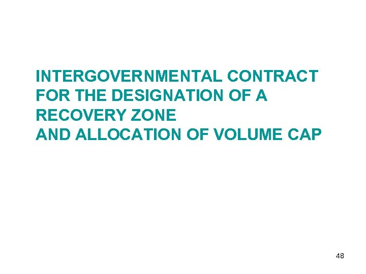 INTERGOVERNMENTAL CONTRACT FOR THE DESIGNATION OF A RECOVERY ZONE AND ALLOCATION OF VOLUME CAP
