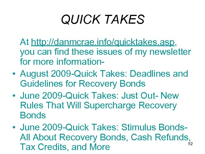 QUICK TAKES At http: //danmcrae. info/quicktakes. asp, you can find these issues of my