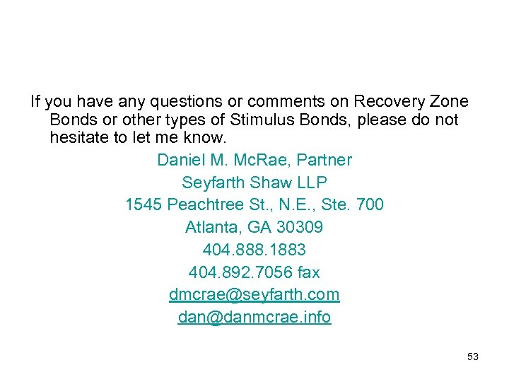 If you have any questions or comments on Recovery Zone Bonds or other types