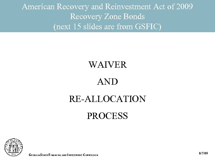 American Recovery and Reinvestment Act of 2009 Recovery Zone Bonds (next 15 slides are