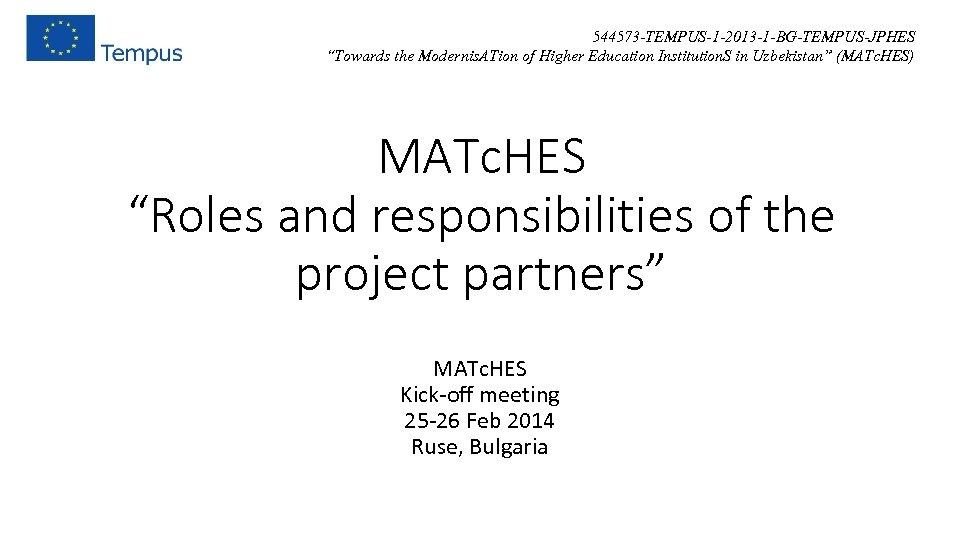 "544573 -TEMPUS-1 -2013 -1 -BG-TEMPUS-JPHES ""Towards the Modernis. ATion of Higher Education Institution. S"