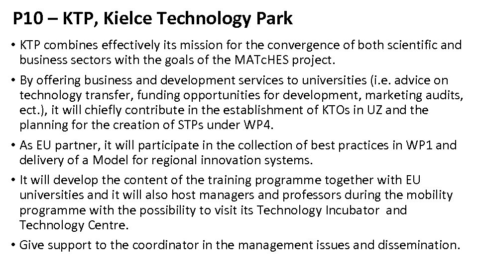 P 10 – KTP, Kielce Technology Park • KTP combines effectively its mission for