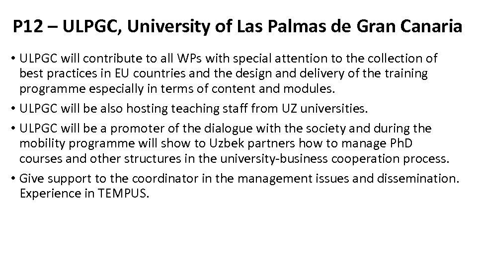 P 12 – ULPGC, University of Las Palmas de Gran Canaria • ULPGC will