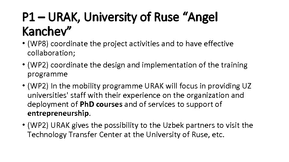 "P 1 – URAK, University of Ruse ""Angel Kanchev"" • (WP 8) coordinate the"