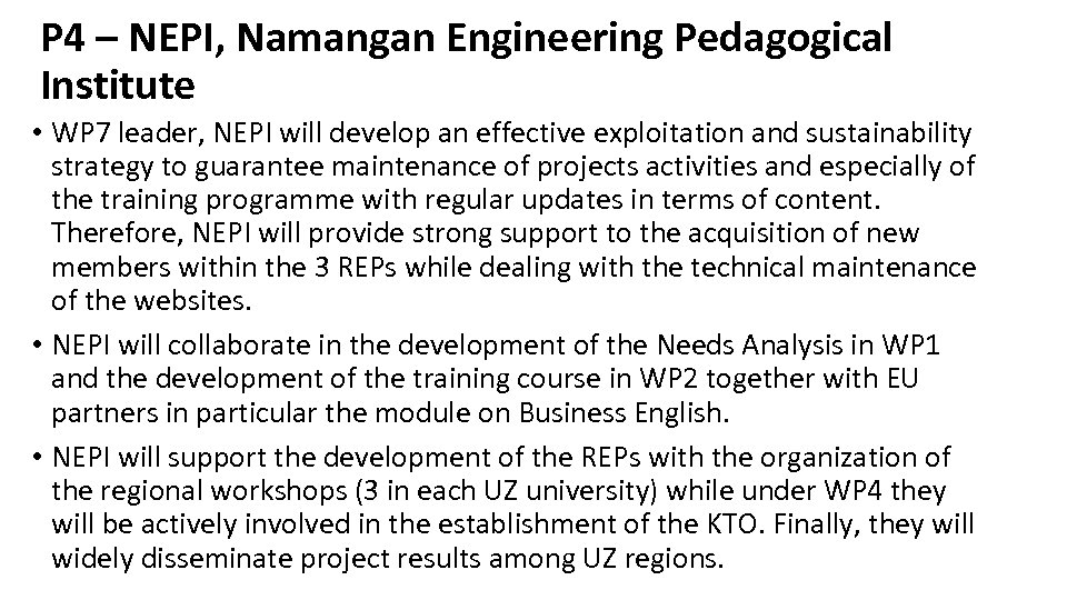 P 4 – NEPI, Namangan Engineering Pedagogical Institute • WP 7 leader, NEPI will