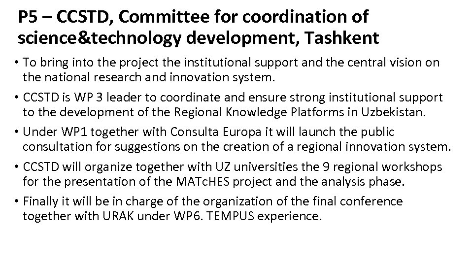 P 5 – CCSTD, Committee for coordination of science&technology development, Tashkent • To bring