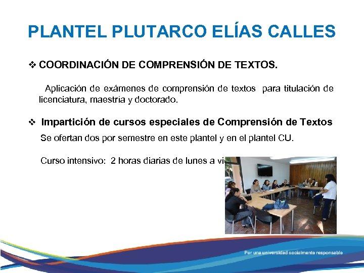 PLANTEL PLUTARCO ELÍAS CALLES v COORDINACIÓN DE COMPRENSIÓN DE TEXTOS. Aplicación de exámenes de