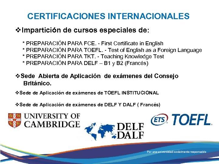 CERTIFICACIONES INTERNACIONALES v. Impartición de cursos especiales de: * PREPARACIÓN PARA FCE. - First