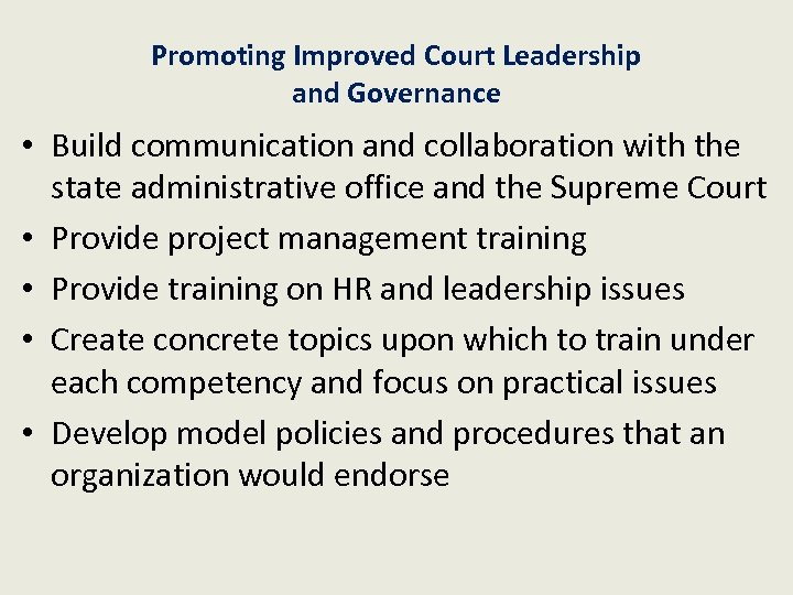 Promoting Improved Court Leadership and Governance • Build communication and collaboration with the state