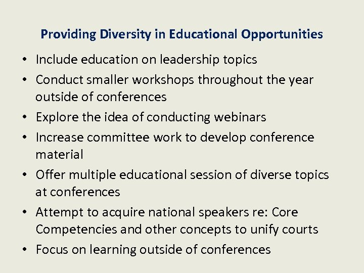 Providing Diversity in Educational Opportunities • Include education on leadership topics • Conduct smaller