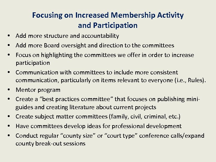 Focusing on Increased Membership Activity and Participation • Add more structure and accountability •