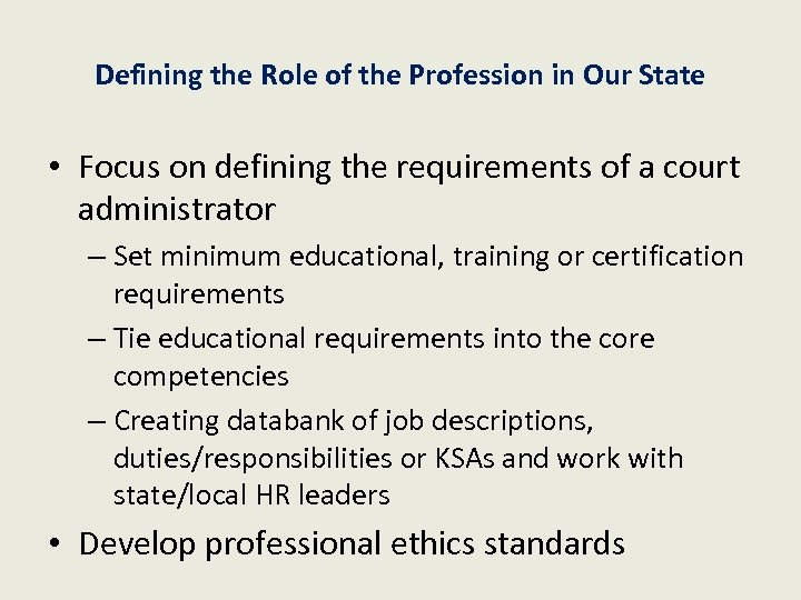 Defining the Role of the Profession in Our State • Focus on defining the