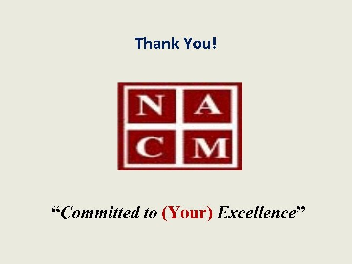 """Thank You! """"Committed to (Your) Excellence"""""""