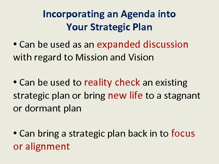Incorporating an Agenda into Your Strategic Plan • Can be used as an expanded