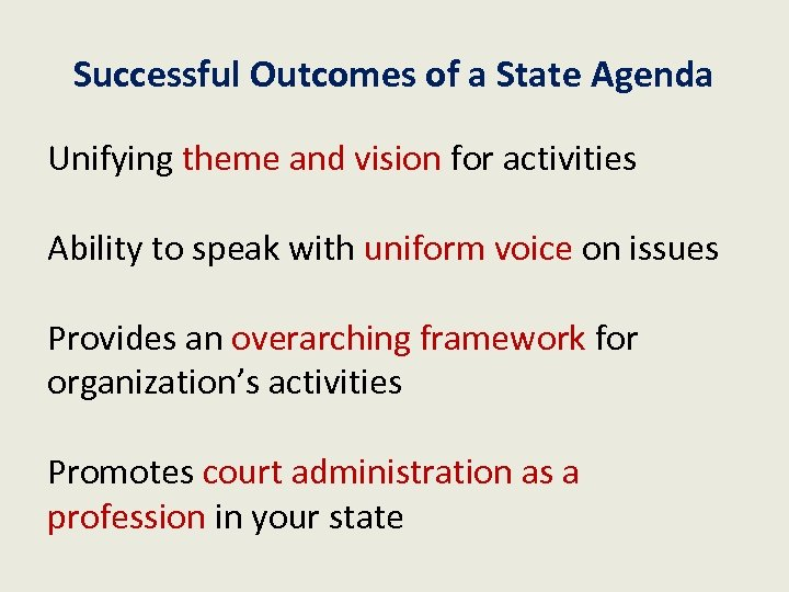 Successful Outcomes of a State Agenda Unifying theme and vision for activities Ability to