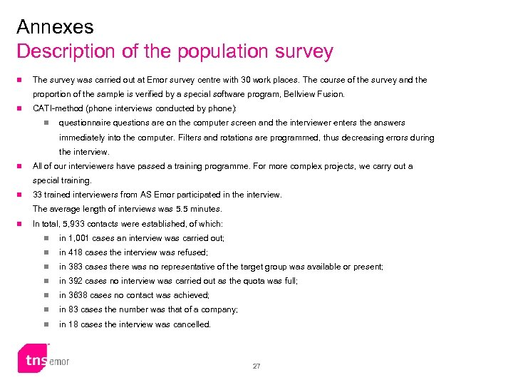 Annexes Description of the population survey n The survey was carried out at Emor