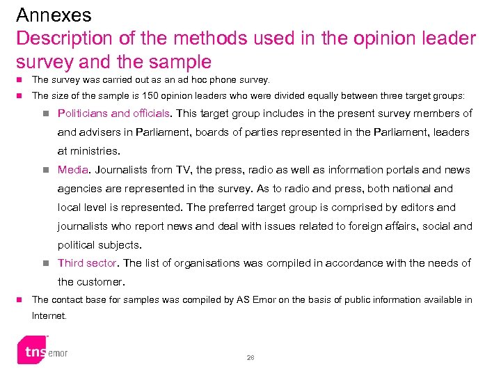 Annexes Description of the methods used in the opinion leader survey and the sample