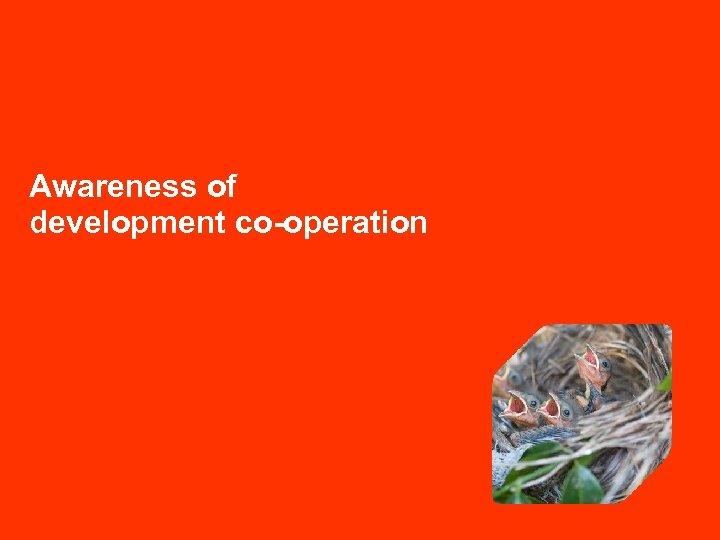 Awareness of development co-operation