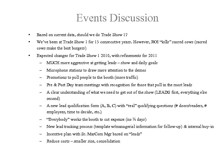 Events Discussion • Based on current data, should we do Trade Show 1? •