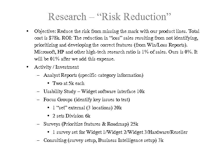 """Research – """"Risk Reduction"""" • Objective: Reduce the risk from missing the mark with"""