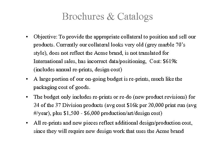 Brochures & Catalogs • Objective: To provide the appropriate collateral to position and sell