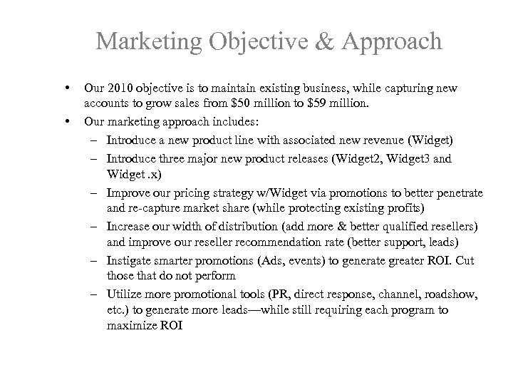 Marketing Objective & Approach • • Our 2010 objective is to maintain existing business,