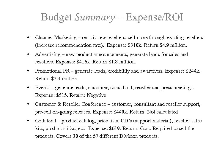 Budget Summary – Expense/ROI • Channel Marketing – recruit new resellers, sell more through