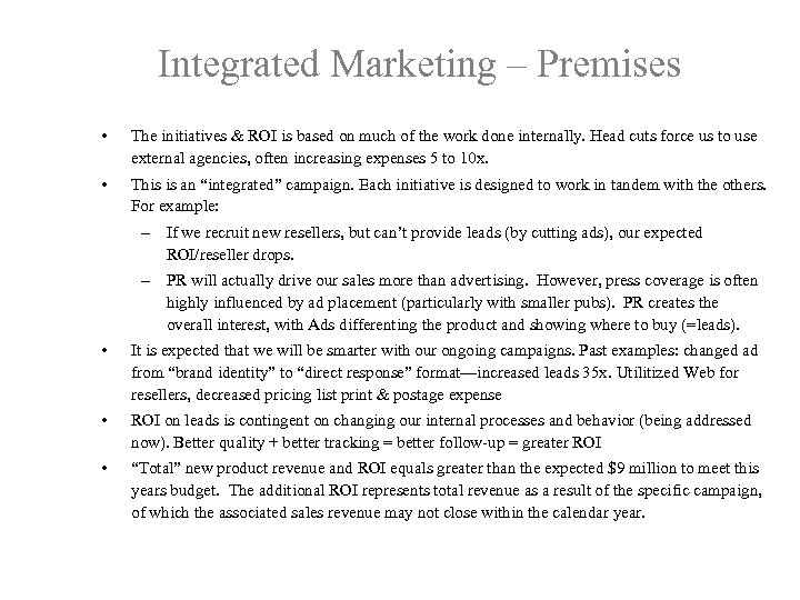 Integrated Marketing – Premises • The initiatives & ROI is based on much of