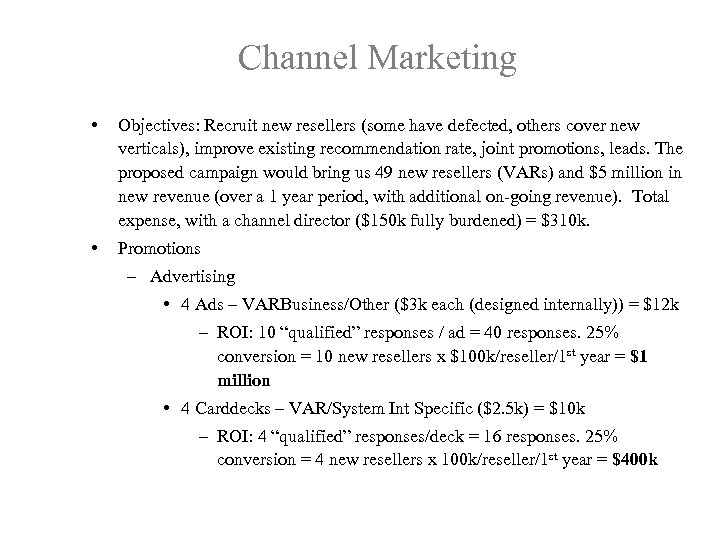 Channel Marketing • Objectives: Recruit new resellers (some have defected, others cover new verticals),