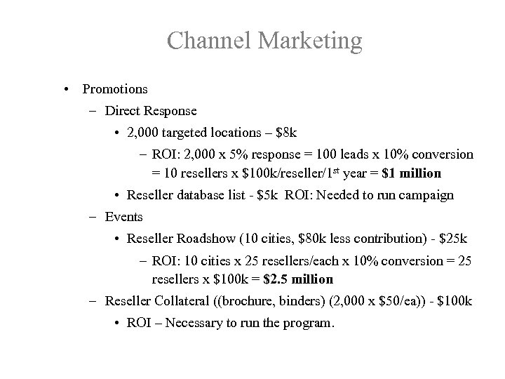 Channel Marketing • Promotions – Direct Response • 2, 000 targeted locations – $8