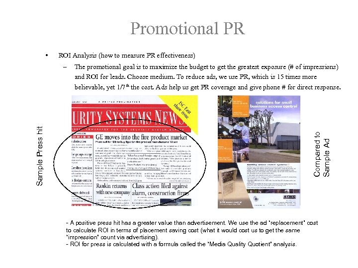 Promotional PR • ROI Analysis (how to measure PR effectiveness) The promotional goal is