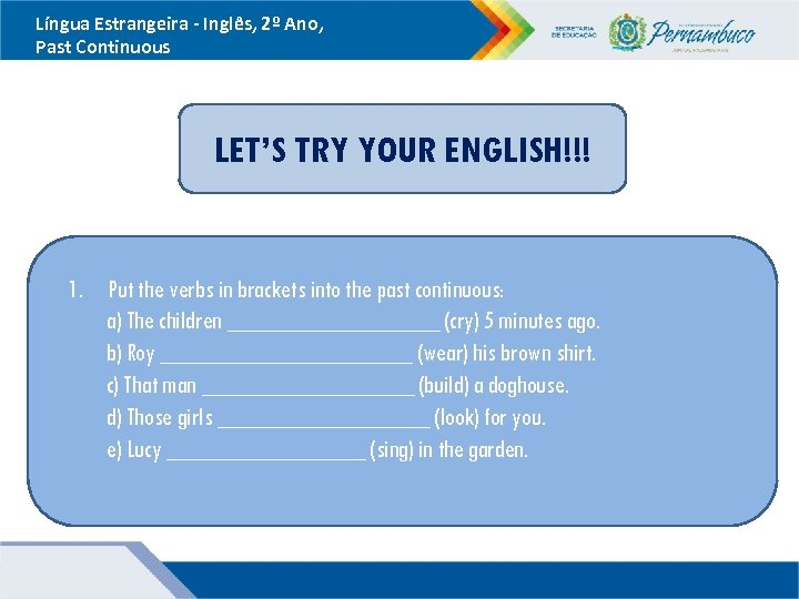 Língua Estrangeira - Inglês, 2º Ano, Past Continuous LET'S TRY YOUR ENGLISH!!! 1. Put