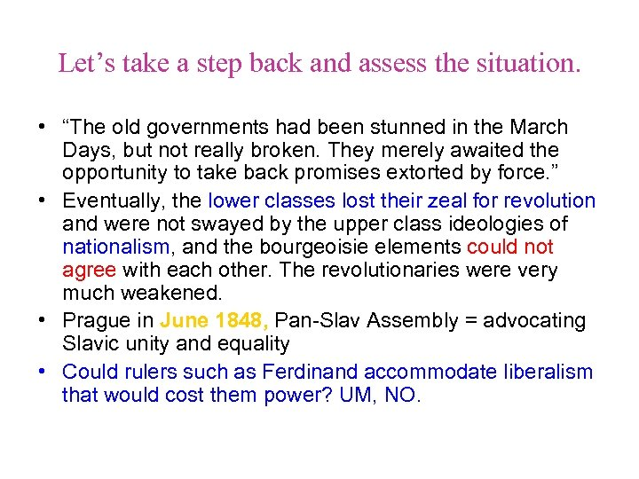 """Let's take a step back and assess the situation. • """"The old governments had"""