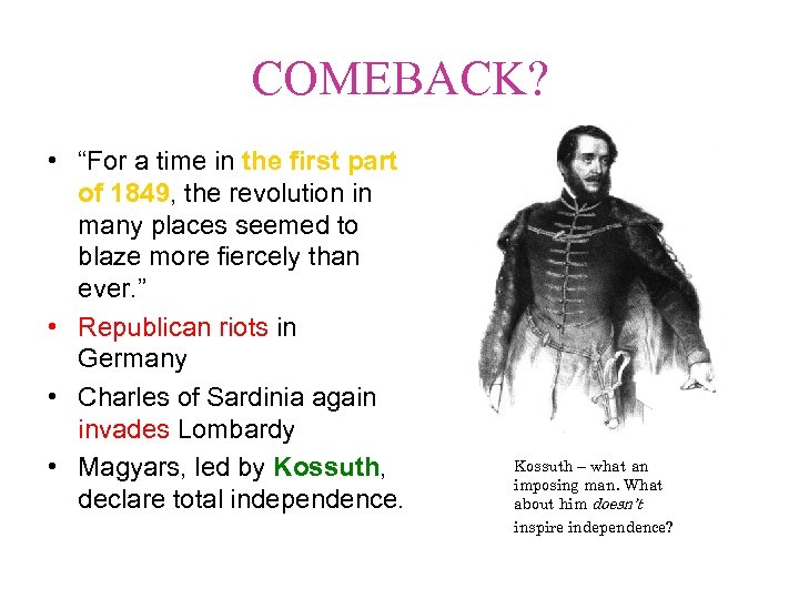 """COMEBACK? • """"For a time in the first part of 1849, the revolution in"""