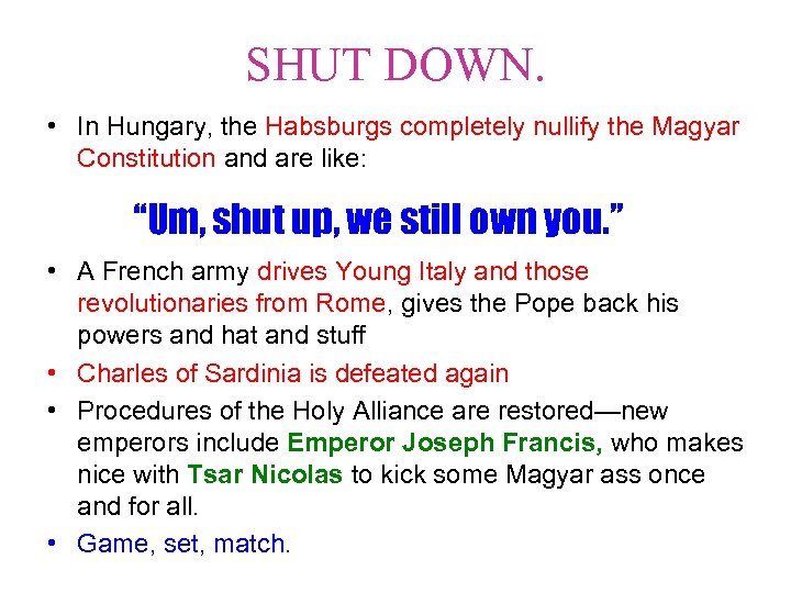 SHUT DOWN. • In Hungary, the Habsburgs completely nullify the Magyar Constitution and are
