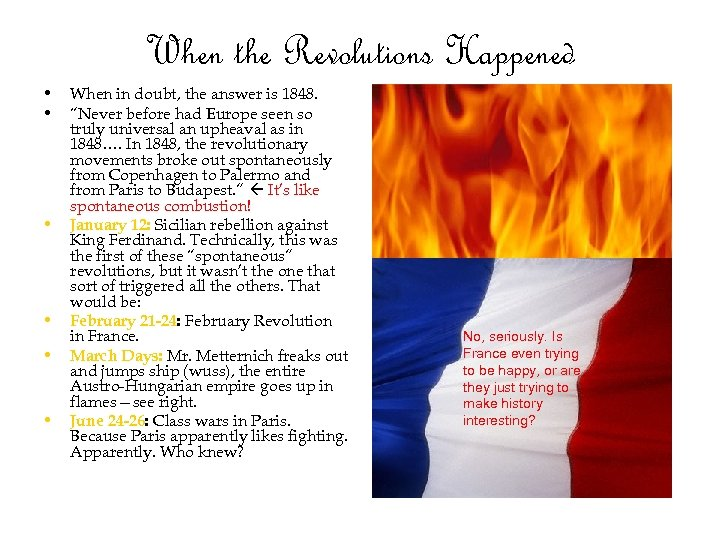 When the Revolutions Happened • • • When in doubt, the answer is 1848.