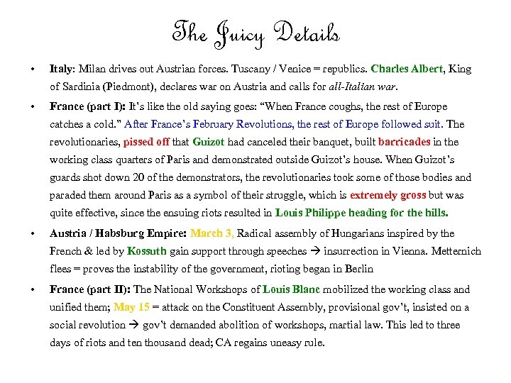 The Juicy Details • Italy: Milan drives out Austrian forces. Tuscany / Venice =