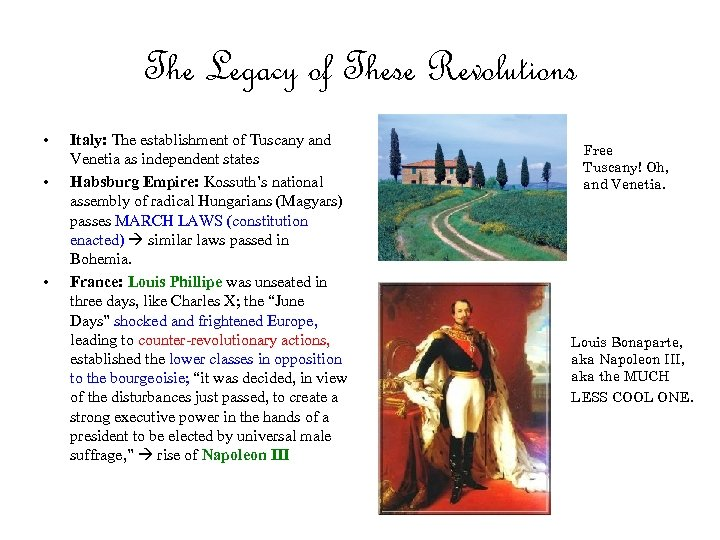 The Legacy of These Revolutions • • • Italy: The establishment of Tuscany and