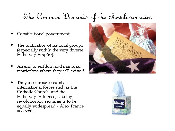 The Common Demands of the Revolutionaries • Constitutional government • The unification of national