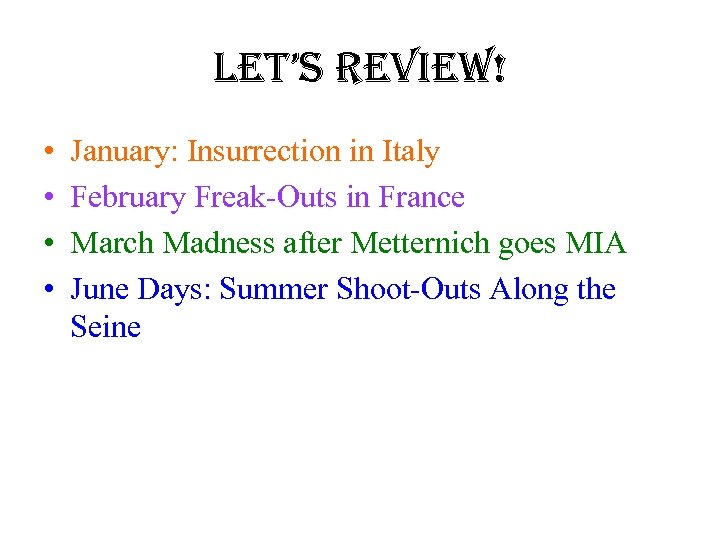 let's review! • • January: Insurrection in Italy February Freak-Outs in France March Madness
