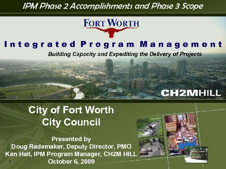IPM Phase 2 Accomplishments and Phase 3 Scope IPM Integrated Program Management Building Capacity
