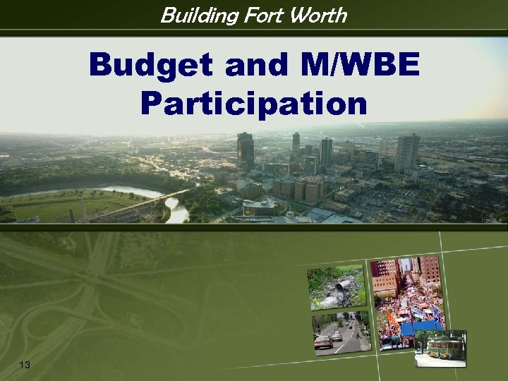 Building Fort Worth IPM 13 Budget and M/WBE Participation