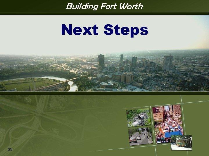 Building Fort Worth IPM 23 Next Steps