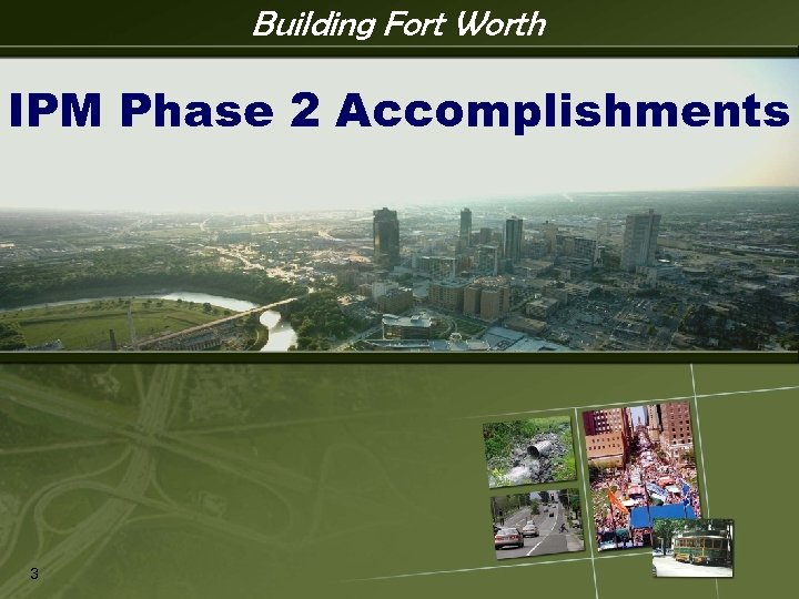 Building Fort Worth IPM Phase 2 Accomplishments 3