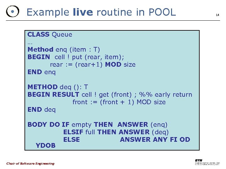 Example live routine in POOL CLASS Queue … Method enq (item : T) BEGIN